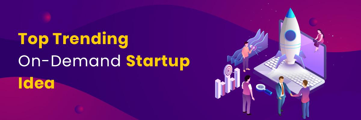 On Demand Startup Ideas
