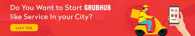 Start Grubhub like Service