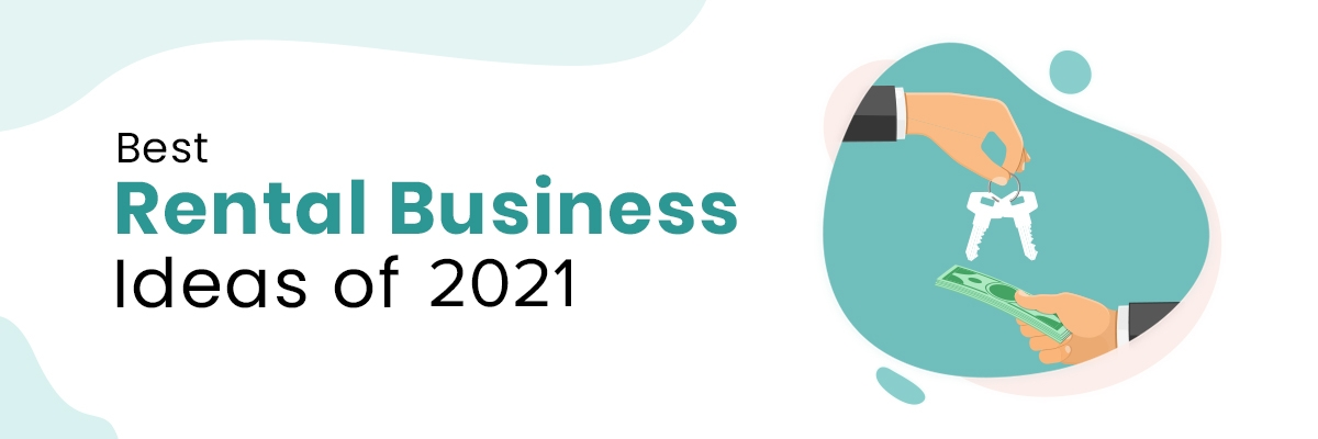 top rental business idea of 2021