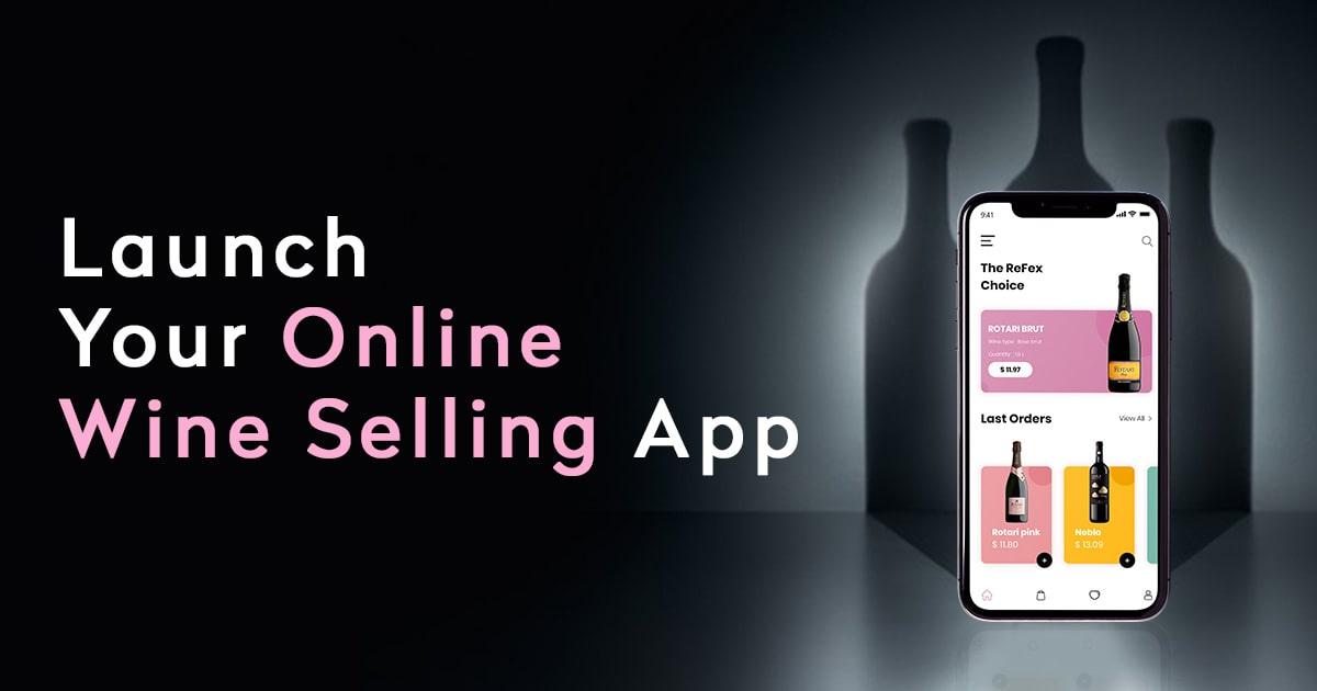 launch Online Wine Selling app