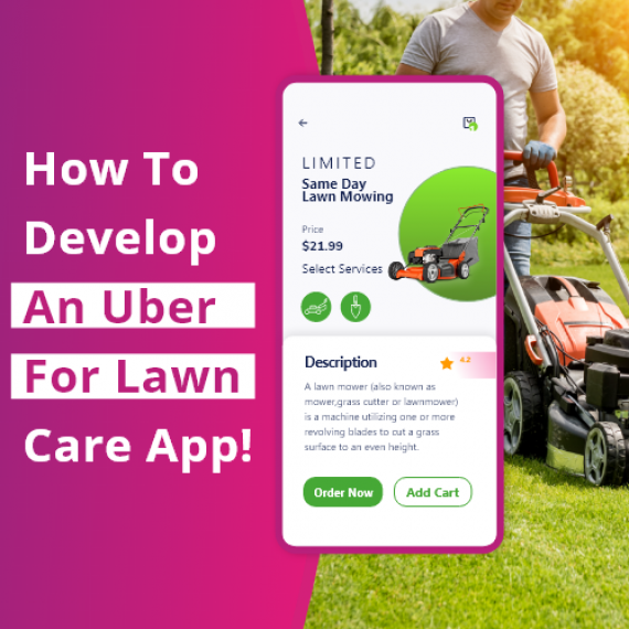 how to develop an uber for lawn care app