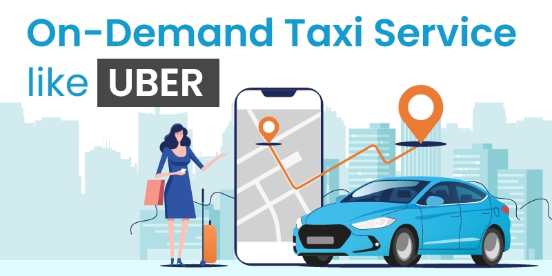 Launch An On-Demand Taxi Service like Uber